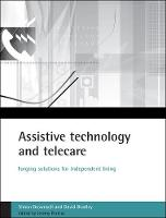 Assistive technology and telecare: Forging solutions for independent living (Paperback)