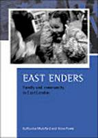 Eastenders: Family and Community in East London - Case Studies on Poverty, Place and Policy (Hardback)