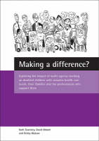 Making a difference?: Exploring the impact of multi-agency working on disabled children with complex health care needs, their families and the professionals who support them (Paperback)