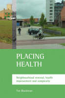 Placing health: Neighbourhood renewal, health improvement and complexity (Paperback)