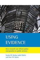 Using Evidence: How Research Can Inform Public Services (Hardback)
