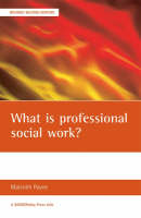 What is Professional Social Work? - BASW/Policy Press Titles (Book)