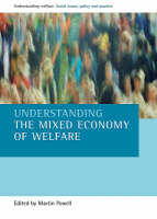 Understanding the mixed economy of welfare - Understanding Welfare: Social Issues, Policy and Practice Series (Paperback)