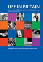 Life in Britain: Using Millennial Census data to understand poverty, inequality and place (Paperback)