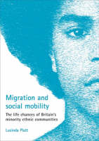 Migration and social mobility: The life chances of Britain's minority ethnic communities (Paperback)