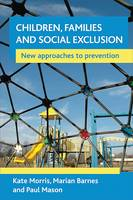Children, families and social exclusion: New approaches to prevention (Paperback)