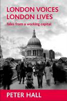 London voices, London lives: Tales from a working capital (Paperback)