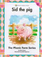 Sid the Pig: Level 1 - Phonic Farm S. (Paperback)