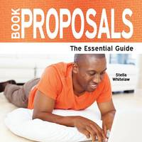 Book Proposals: The Essential Guide (Paperback)