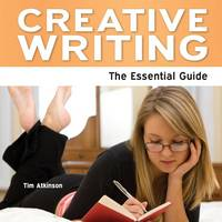 Creative Writing: The Essential Guide (Paperback)