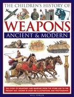 Children's History of Weapons Ancient & Modern (Hardback)