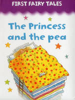 First Fairy Tales Princess and the Pea (Board book)