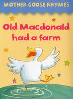 Mother Goose Rhymes: Old Macdonald Had a Farm (Board book)