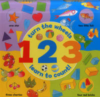 1 2 3: Turn the Wheels - Learn to Count (Board book)