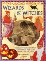 Amazing History of Wizards & Witches (Hardback)