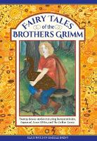 Fairy Tales of The Brothers Grimm: Twenty classic stories including Rumpelstiltskin, Rapunzel, Snow White, and The Golden Goose (Hardback)