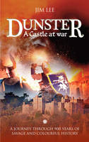 Dunster: A Journey Through 900 Years of Savage and Colourful History (Paperback)