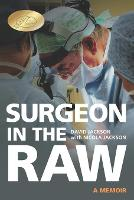Surgeon in the Raw