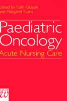 Paediatric Oncology: Acute Nursing Care (Hardback)