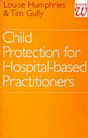 Child Protection for Hospital Based Practitioners (Paperback)