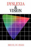 Dyslexia and Vision - Dyslexia Series (Whurr) (Paperback)