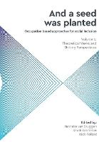 And a Seed was Planted: Theoretical Views and Shifting Perspectives 1: Occupation based approaches for social inclusion (Paperback)