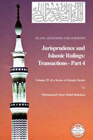 Islam: Questions And Answers - Jurisprudence and Islamic Rulings: Transactions - Part 4 (Paperback)