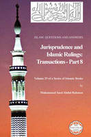 Islam: Questions And Answers - Jurisprudence and Islamic Rulings: Transactions - Part 8 (Paperback)