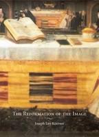 The Reformation of the Image (Hardback)