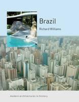 Brazil: Modern Architectures in History - Modern Architectures in History (Paperback)