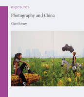Photography and China - Exposures (Paperback)