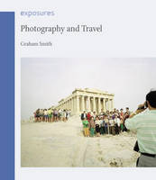 Photography and Travel - Exposures (Paperback)