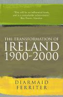 The Transformation Of Ireland 1900-2000 (Paperback)