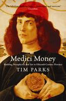 Medici Money: Banking, metaphysics and art in fifteenth-century Florence (Paperback)