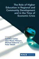 The Role of Higher Education in Regional and Community Development and in the Time of Economic Crisis (Paperback)