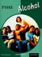 PSHE Activity Banks: Alcohol (11-16)