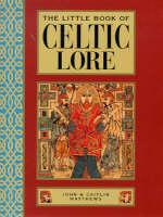 The Little Book of Celtic Lore - Little Books (Hardback)