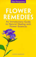 Flower Remedies: Natural Healing with Flower Essences - New Perspectives Series (Paperback)