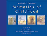 Memories of Childhood: The Classic Stories War Boy and After the War Was Over Limited Edition (Paperback)