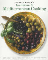Claudia Roden's Invitation to Mediterranean Cooking: 150 Vegetarian and Seafood Recipes (Hardback)