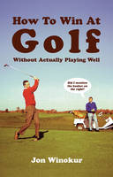 How to Win at Golf Without Actually Trying (Paperback)