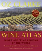 Oz Clarke Wine Atlas: Wines and Wine Regions of the World (Hardback)