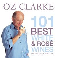 Oz Clarke 101 Best White and Ros: Wine Buying Guide 2008 (Paperback)