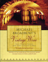 Michael Broadbent's Vintage Wine: 50 Years of Tasting the World's Finest Wines (Paperback)