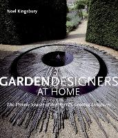 Garden Designers at Home: The Private Spaces of the World's Leading Designers (Hardback)