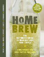 Home Brew: The Ultimate Guide to Making Your Own Tipple (Hardback)