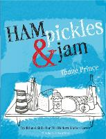 Ham, Pickles and Jam: Traditional Skills for the Modern Kitchen Larder (Hardback)