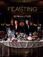 Feasting with Bompas & Parr (Hardback)