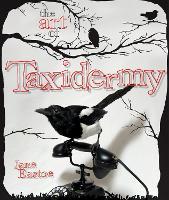 The Art of Taxidermy (Hardback)