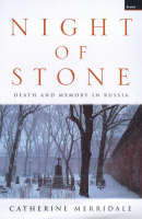 Night of Stone: Death and Memory in Russia (Hardback)